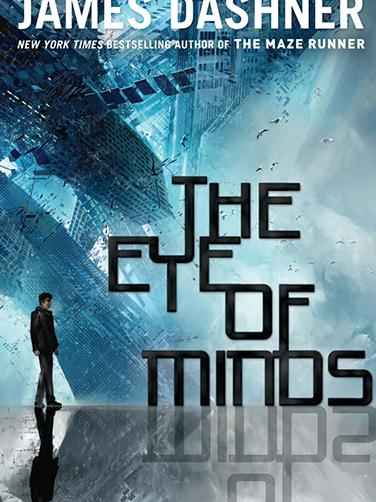 Eye Of Minds by James Dashner