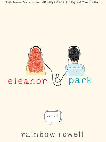 Eleanor and Park by Rainbow Rowell, from Teen Read Week
