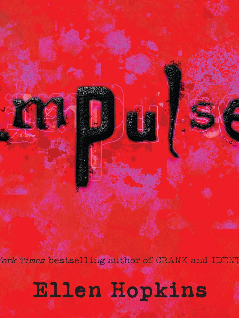 Impulse by Ellen Hopkins, from Teen Read Week