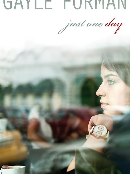 Just One Day by Gayle Forman, from Teen Read Week