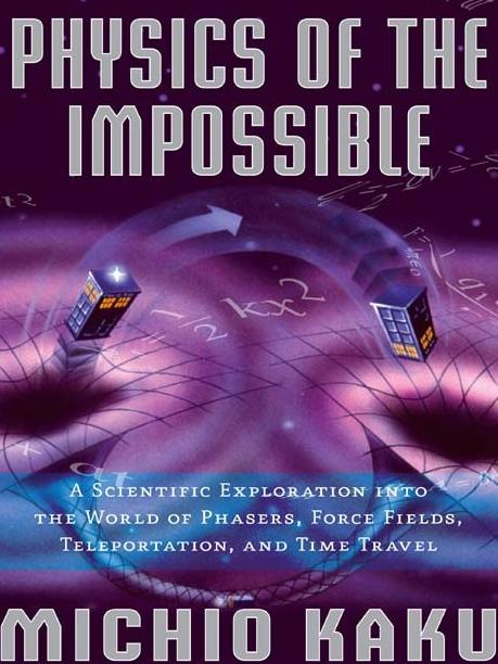 Physics of the Impossible by Micho Kaku, from Teen Read Week